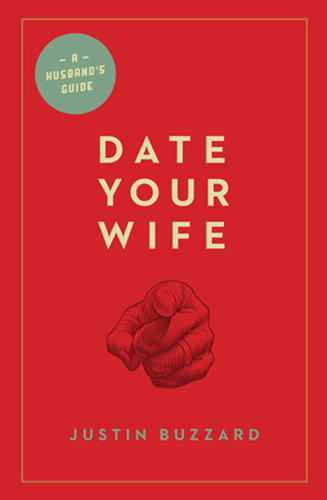 Date-Your-Wife-Justin-Buzzard_book-cover-author_export-02